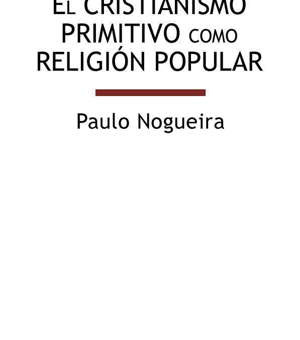 Libros. El cristianismo primitivo como religión popular