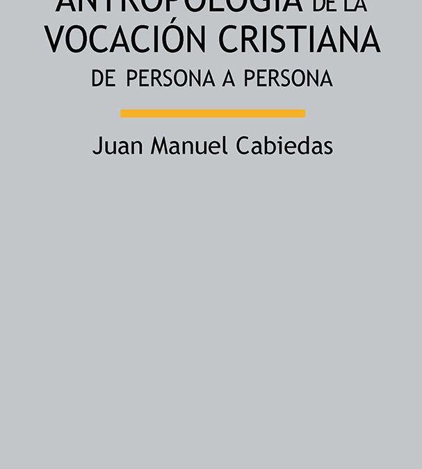 Libros. Antropología de la vocación cristiana.