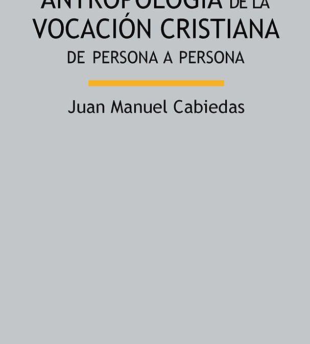 Libros. Antropología de la vocación cristiana
