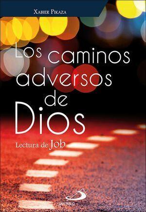 Libro: Los caminos adversos de Dios. Lectura de Job.